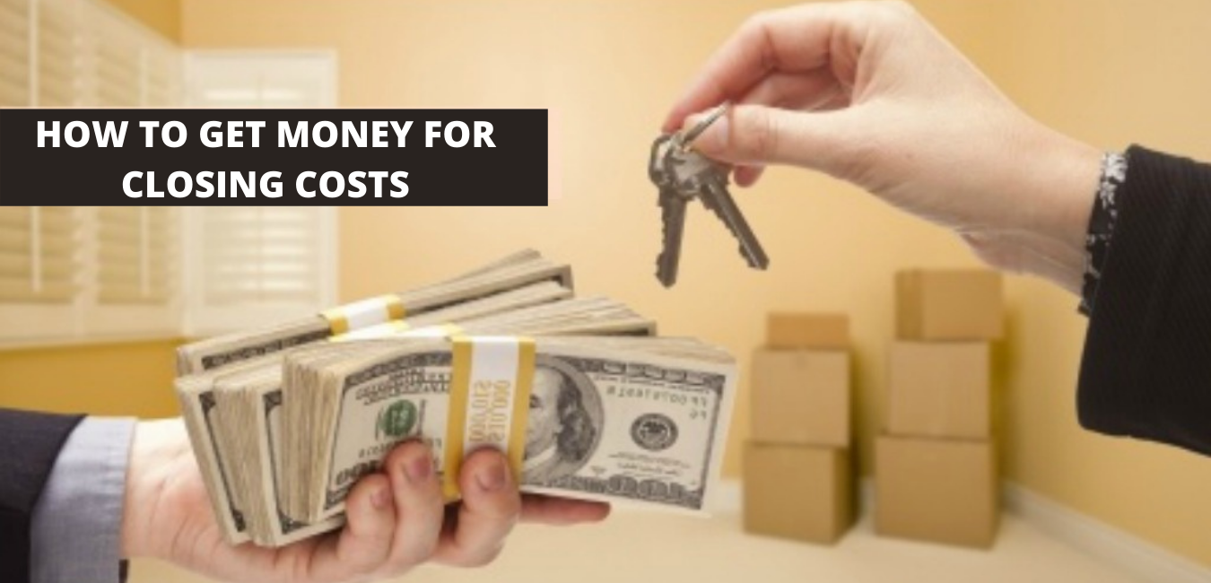 How To Get Money For Closing Costs
