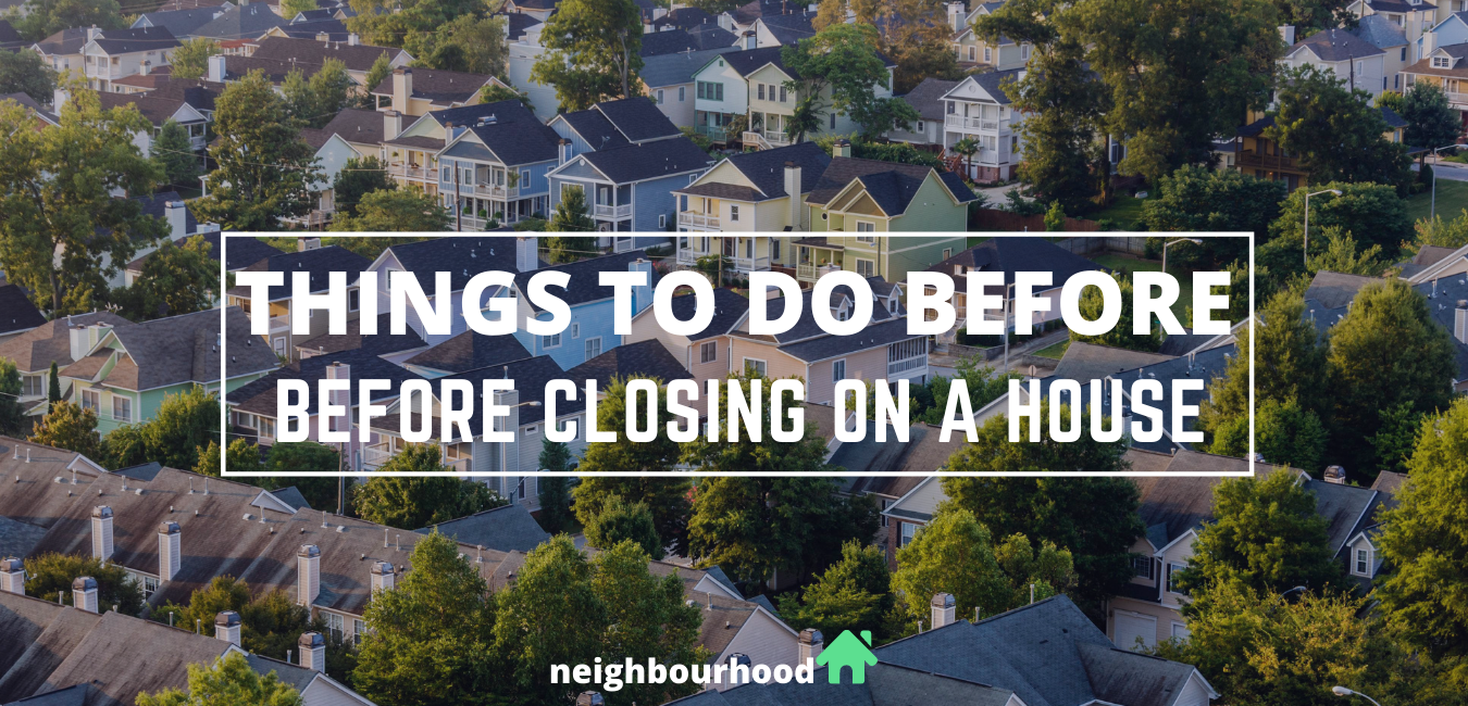 Things To Do Before Closing On A House
