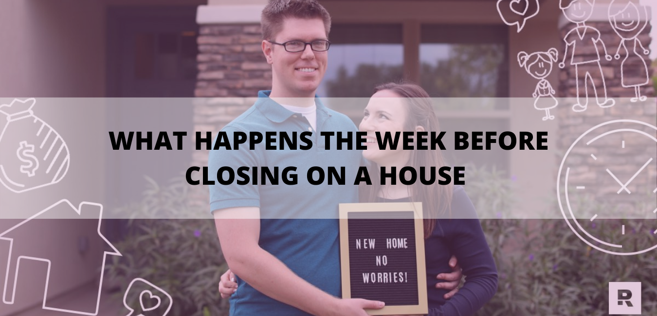 What Happens The Week Before Closing On A House